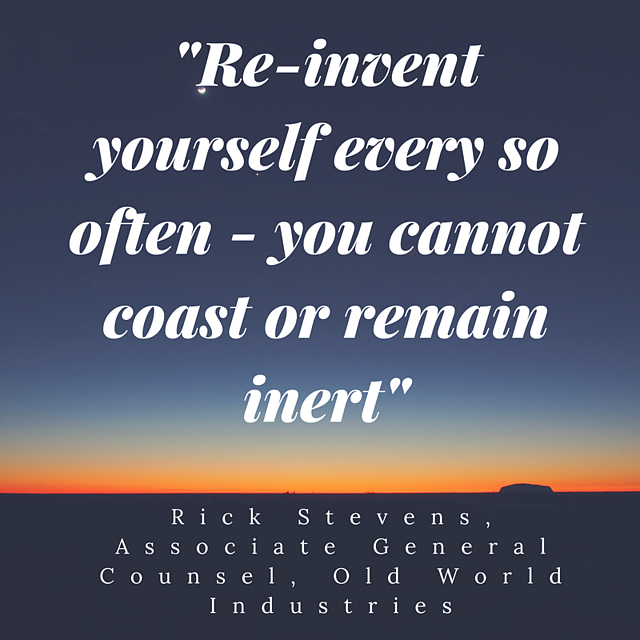 Re-invent yourself every so often—you cannot coast or remain inert.png